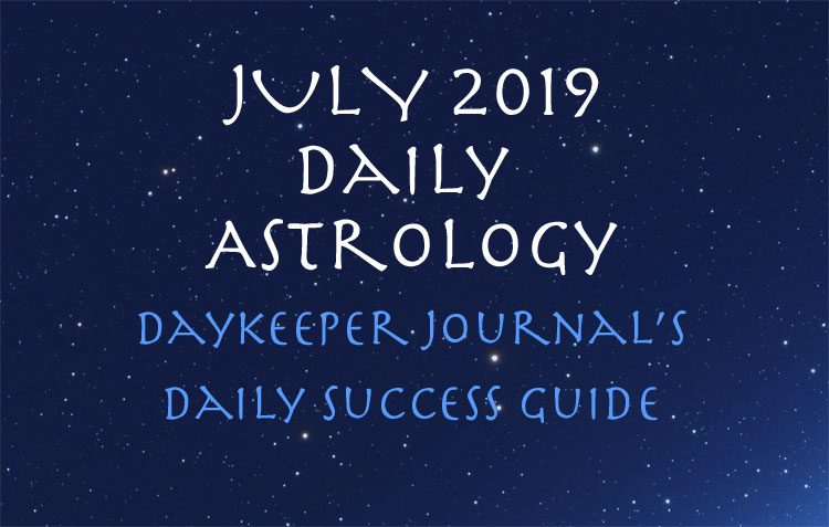 Daily Astrology July 2019 - Daykeeper Daily Success Guide