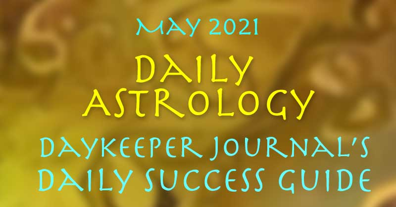 Free Daily Astrology - Daily Success Guide, May 2021