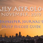 Daily Astrology - Daykeeper Daily Success Guide, November 2019