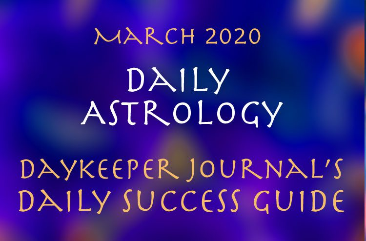 Daily Astrology, March 2020 Daily Success Guide