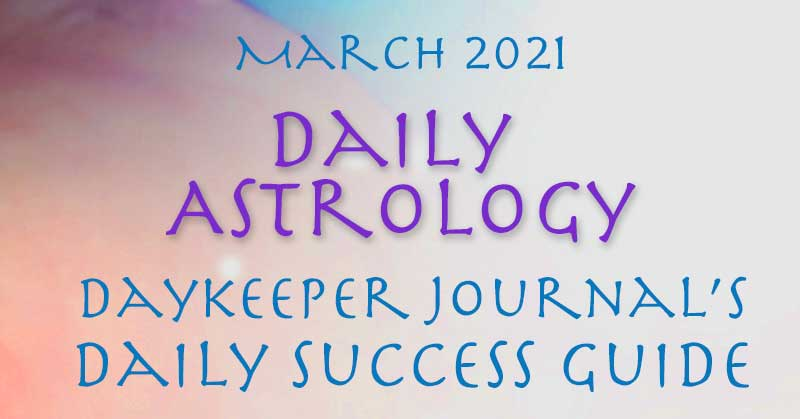 Daily Astrology, March 2021, Daily Success Guide