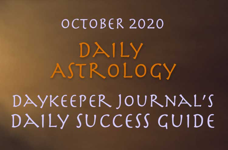 Daily Astrology, Daykeeper's Daily Success Guide, October 2020